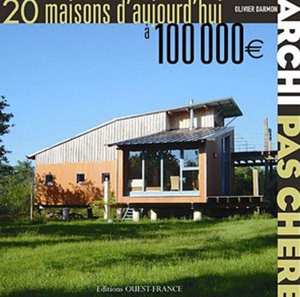 batijournal maisons d 39 architecte 100 000 euros batijournal. Black Bedroom Furniture Sets. Home Design Ideas