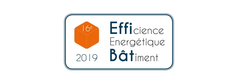 EFFIBAT 2019 : la Convention de l'Efficience Energétique et Environnementale du bâtiment
