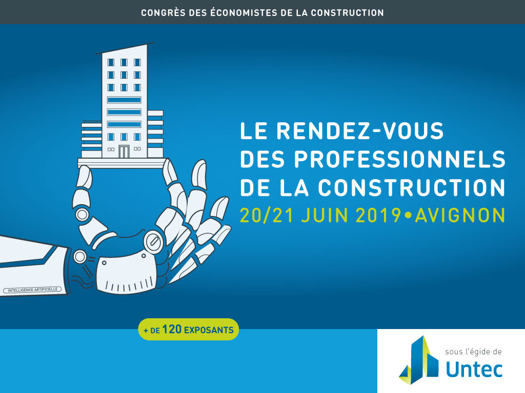 UNTEC : le rendez-vous des professionnels de la construction – 20/21 juin 2019 à Avignon